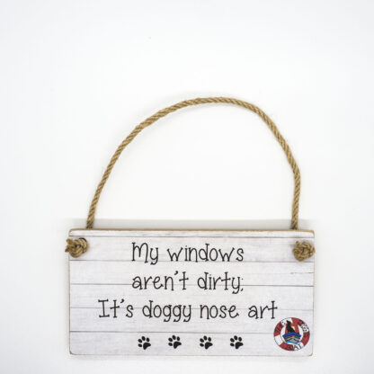 My Windows Aren't Dirty Wall Plaque DBP10
